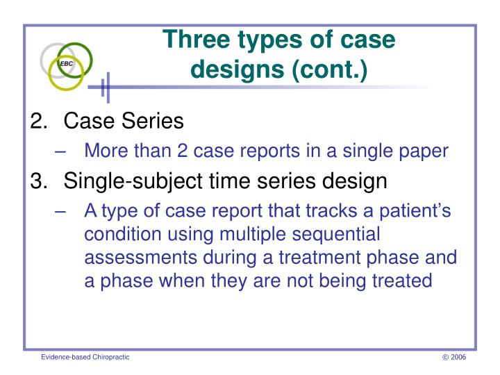 Three types of case designs cont