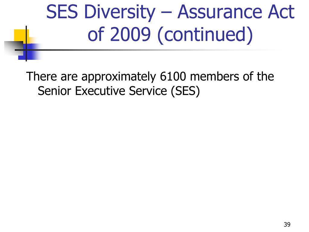SES Diversity – Assurance Act of 2009 (continued)