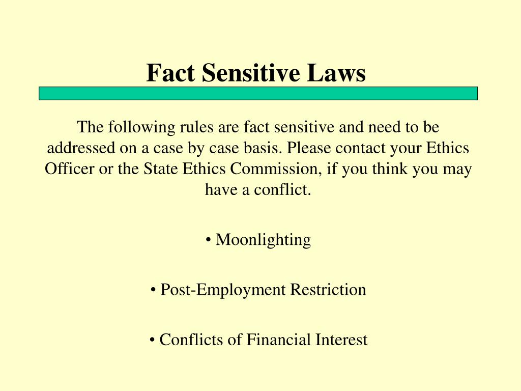 Fact Sensitive Laws