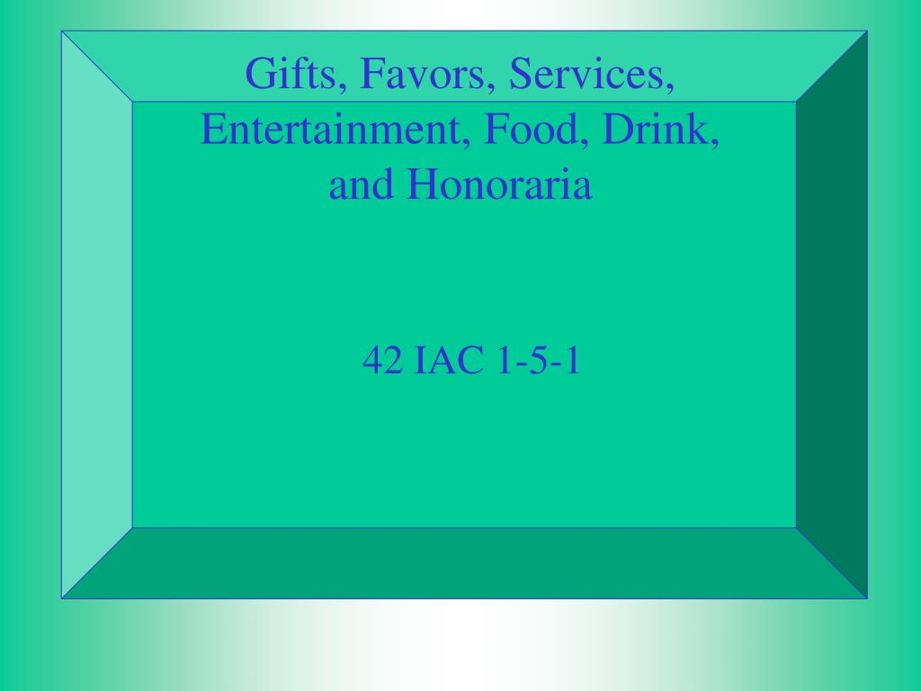 Gifts, Favors, Services,