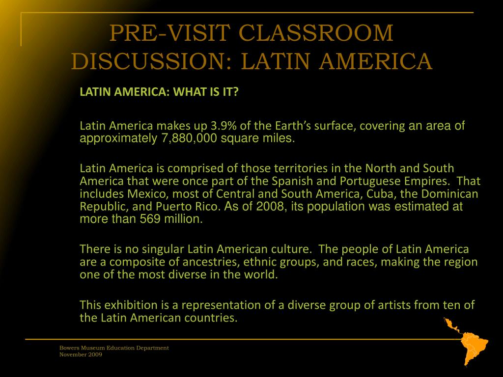 PRE-VISIT CLASSROOM DISCUSSION: LATIN AMERICA