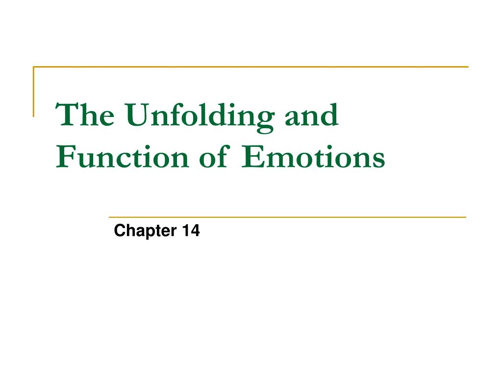 The Unfolding and Function of Emotions