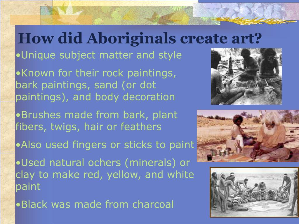 How did Aboriginals create art?