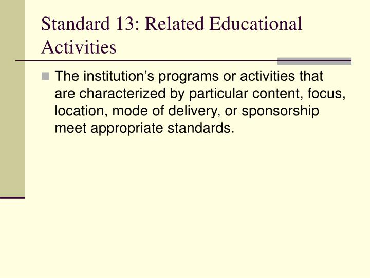 Standard 13: Related Educational Activities