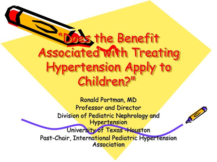 Does the benefit associated with treating hypertension apply to children l.jpg