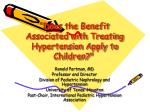 does the benefit associated with treating hypertension apply to children
