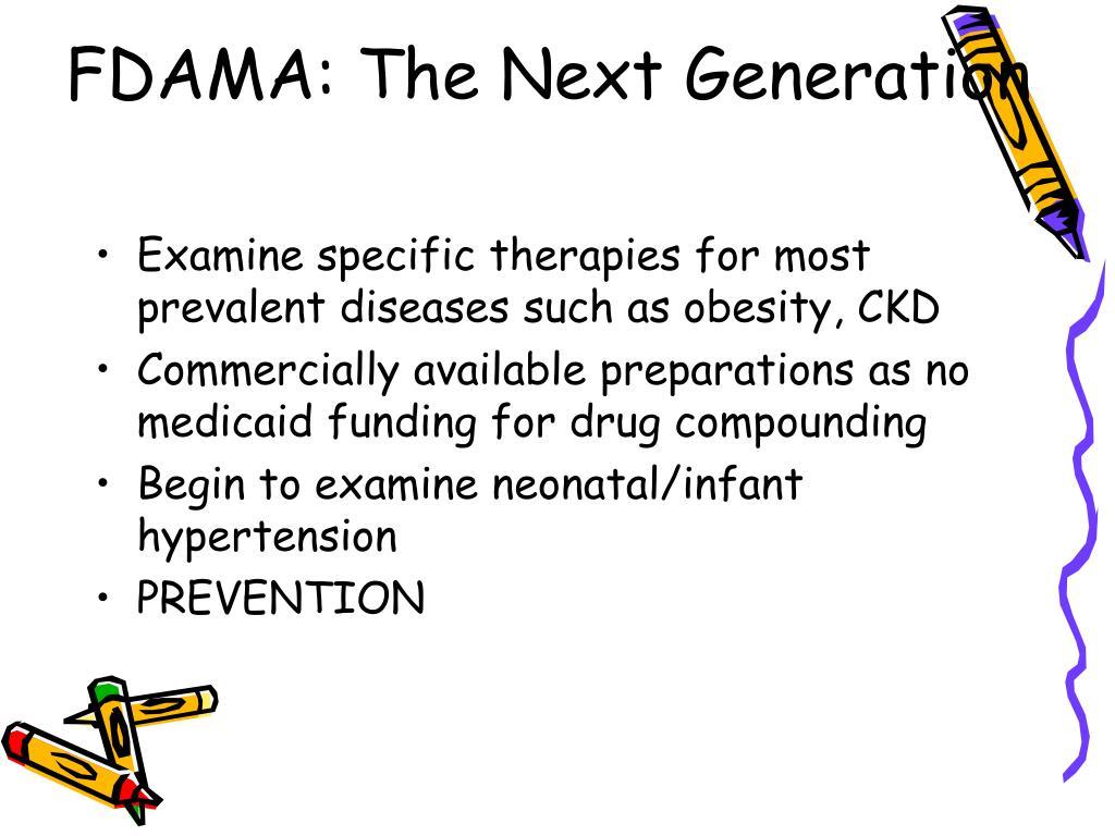 FDAMA: The Next Generation