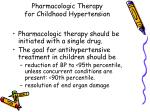 pharmacologic therapy for childhood hypertension