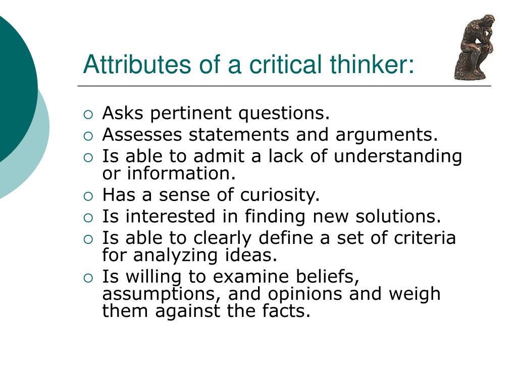 Attributes of a critical thinker: