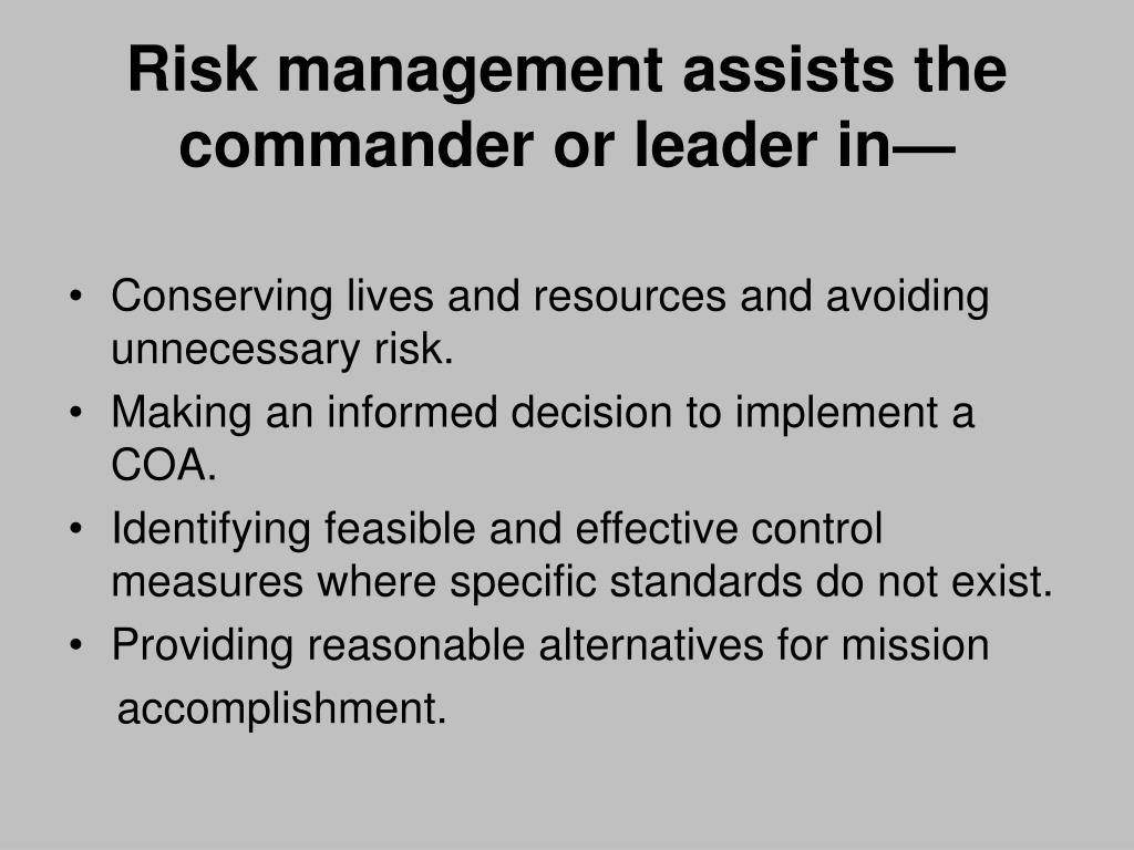 Risk management assists the commander or leader in—