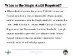 when is the single audit required