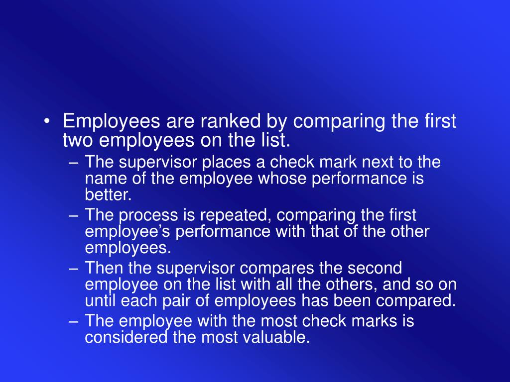 Employees are ranked by comparing the first two employees on the list.
