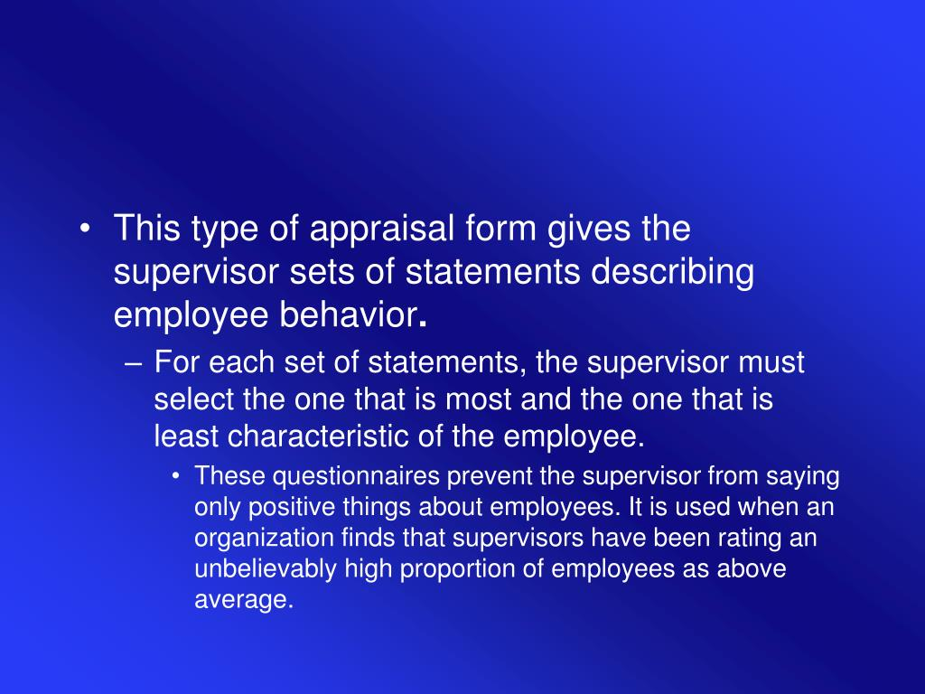 This type of appraisal form gives the supervisor sets of statements describing employee behavior