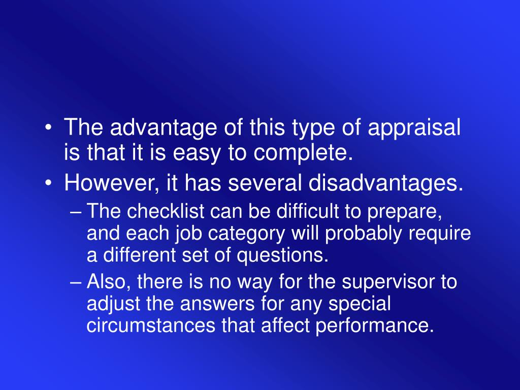 The advantage of this type of appraisal is that it is easy to complete.