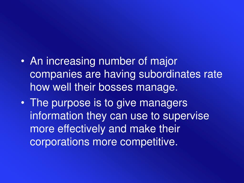 An increasing number of major companies are having subordinates rate how well their bosses manage.