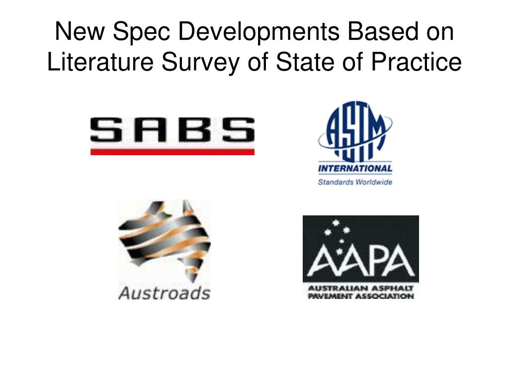 New Spec Developments Based on Literature Survey of State of Practice