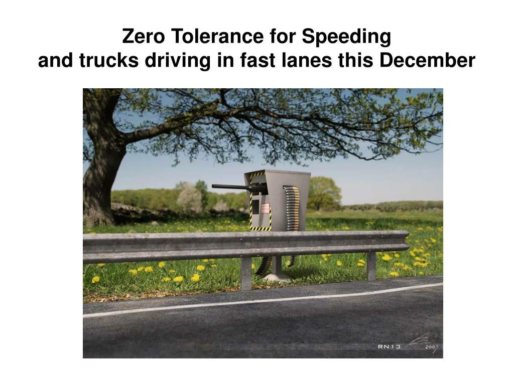 Zero Tolerance for Speeding