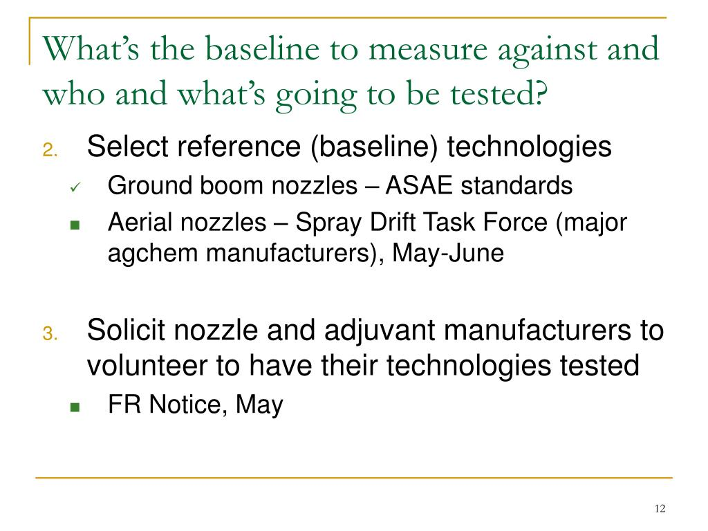 What's the baseline to measure against and who and what's going to be tested?