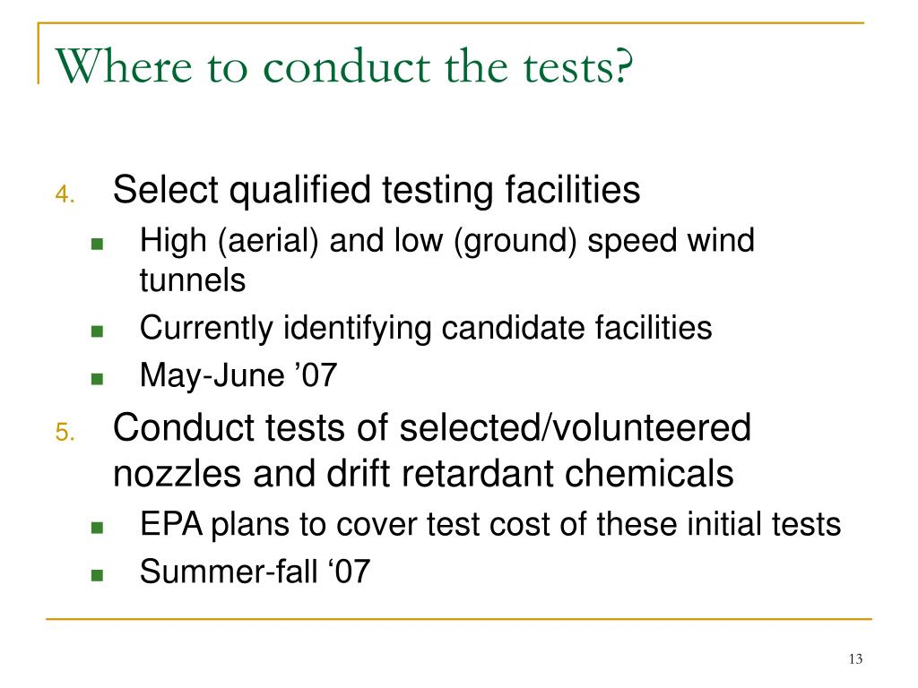Where to conduct the tests?