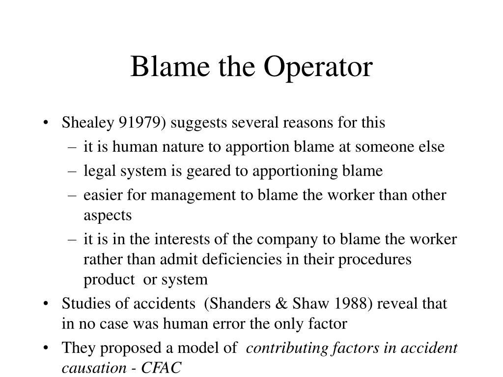 Blame the Operator