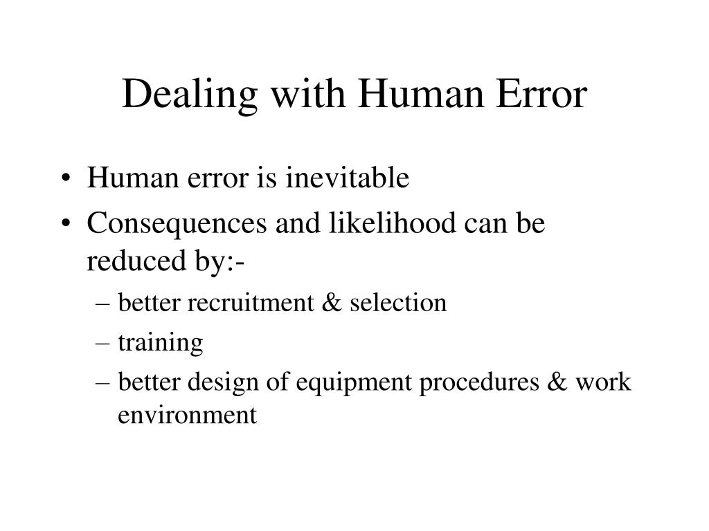 Dealing with Human Error