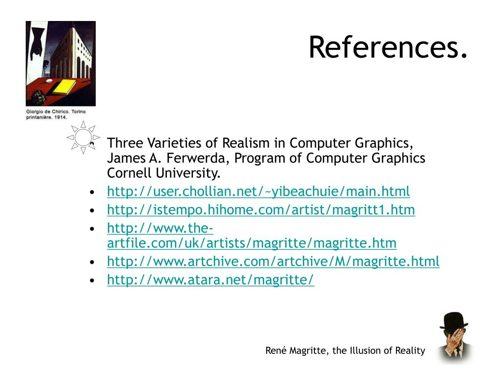 Three Varieties of Realism in Computer Graphics, James A. Ferwerda, Program of Computer Graphics Cornell University.