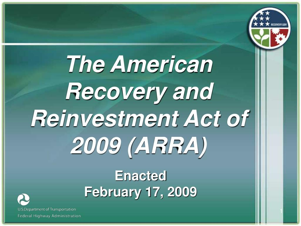 The American Recovery and Reinvestment Act of 2009 (ARRA)