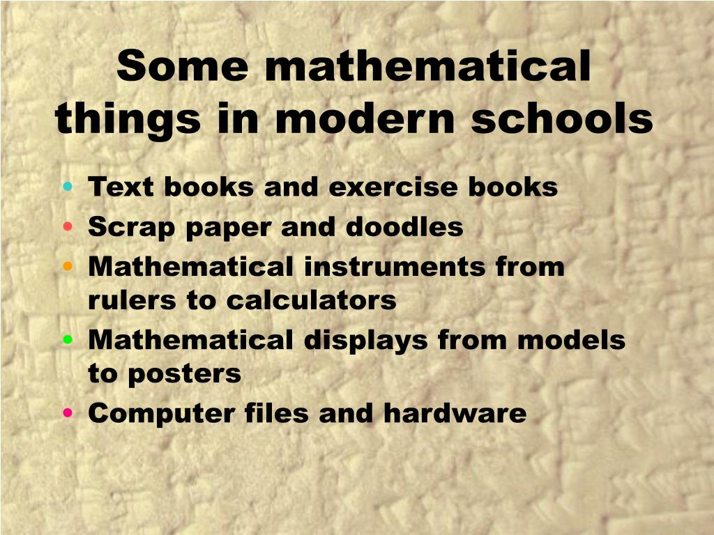 Some mathematical things in modern schools