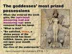 the goddesses most prized possessions