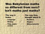 was babylonian maths so different from ours isn t maths just maths
