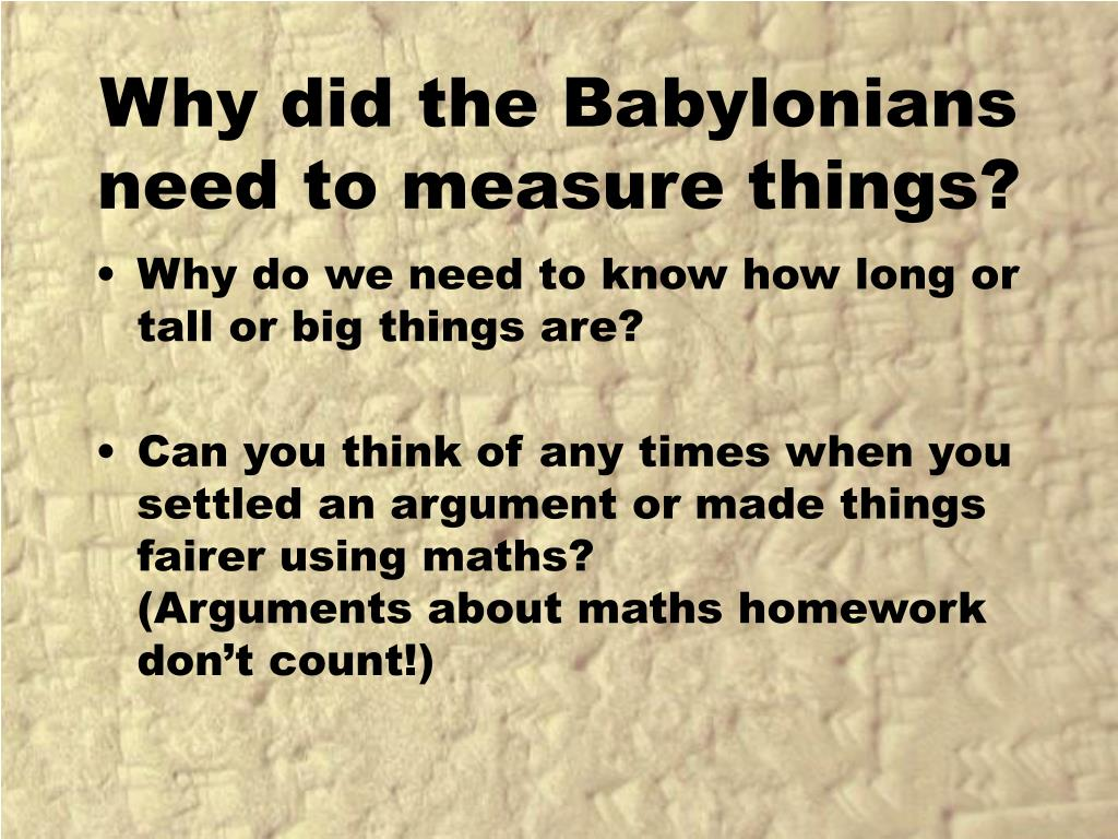 Why did the Babylonians need to measure things?