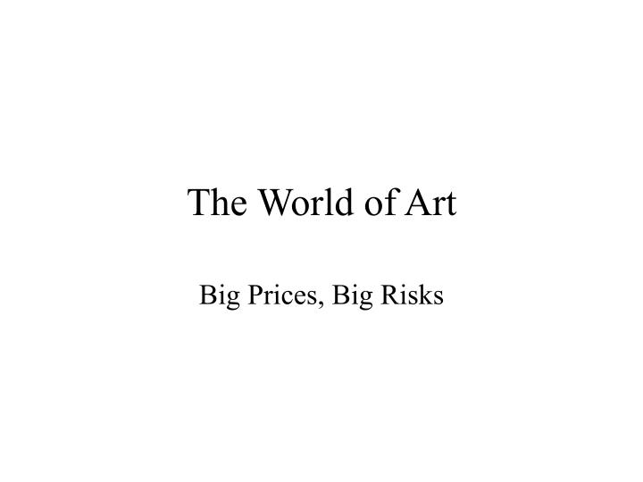 The world of art