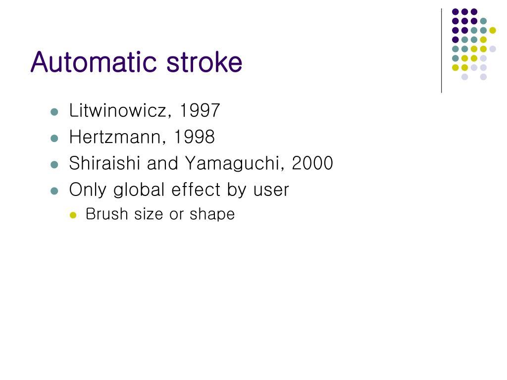 Automatic stroke