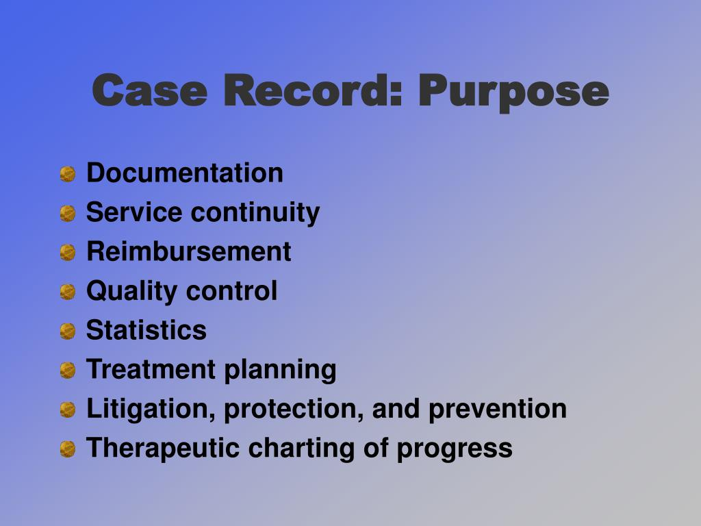 Case Record: Purpose