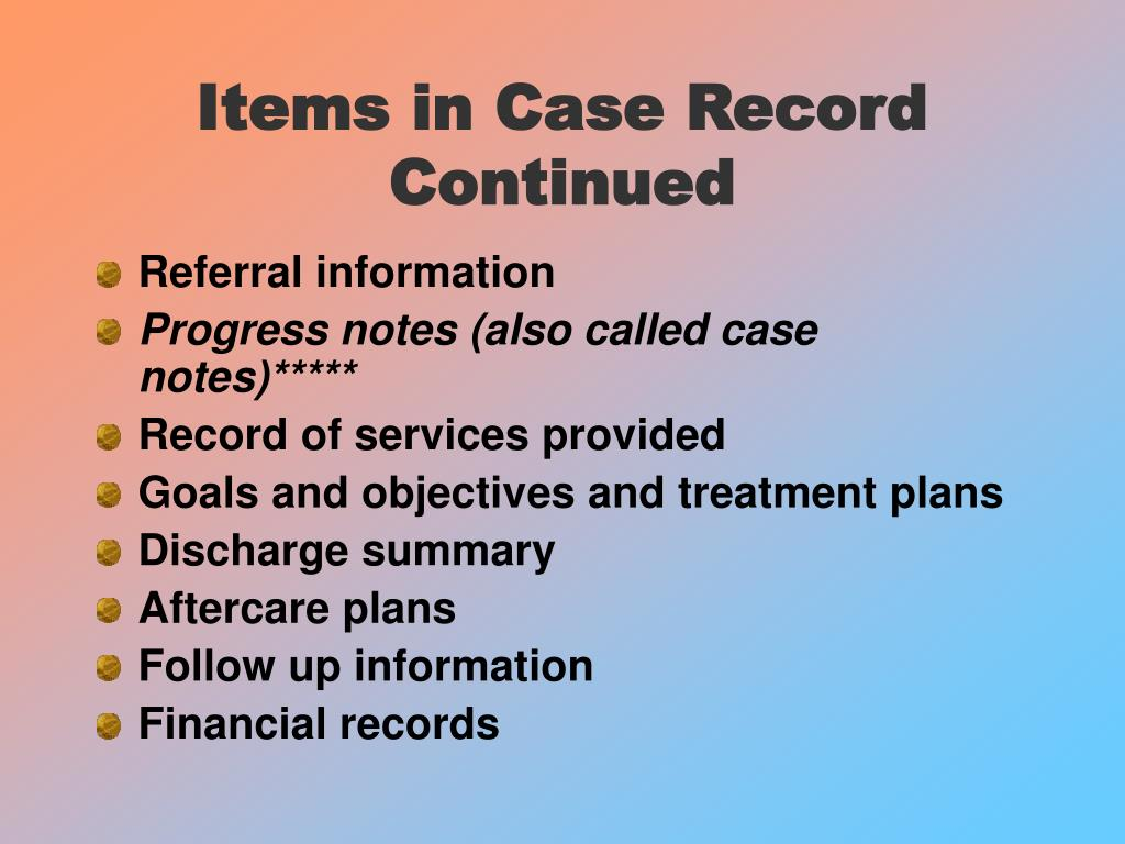 Items in Case Record Continued
