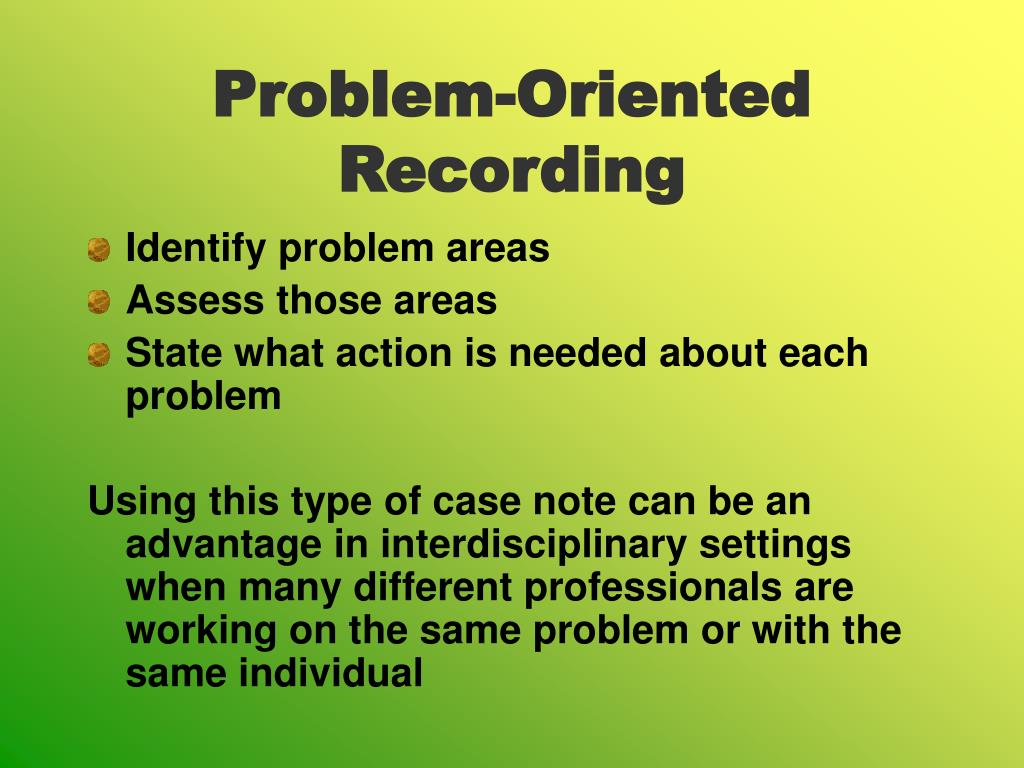 Problem-Oriented Recording