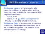 raw dependency latencies
