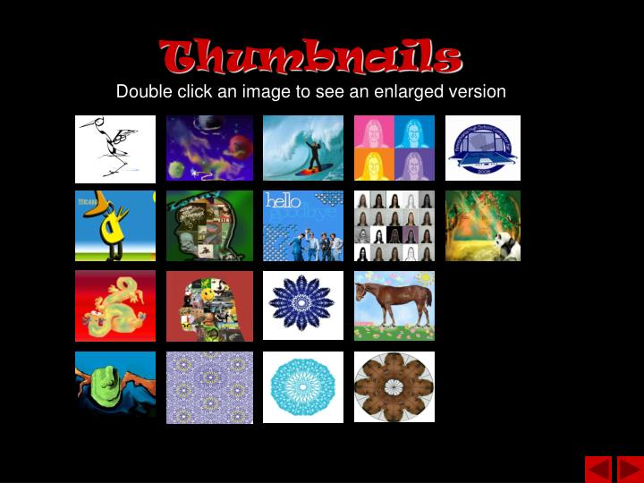 Thumbnails double click an image to see an enlarged version