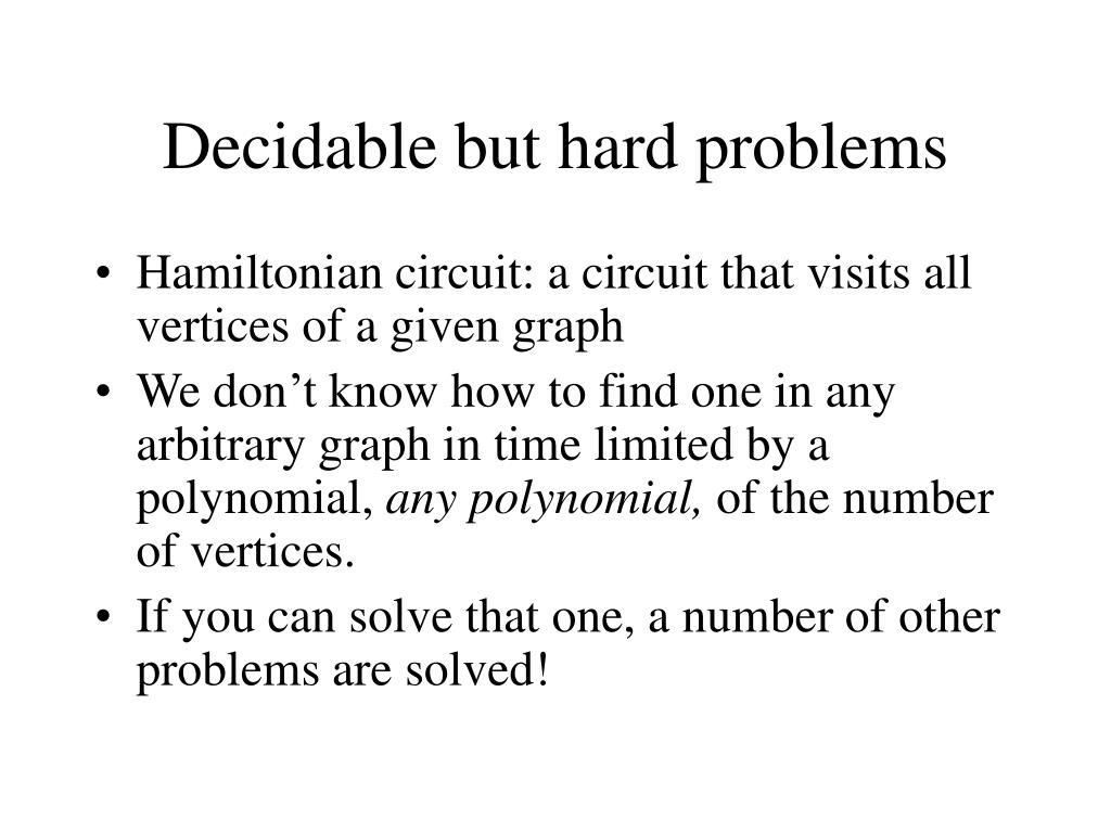 Decidable but hard problems