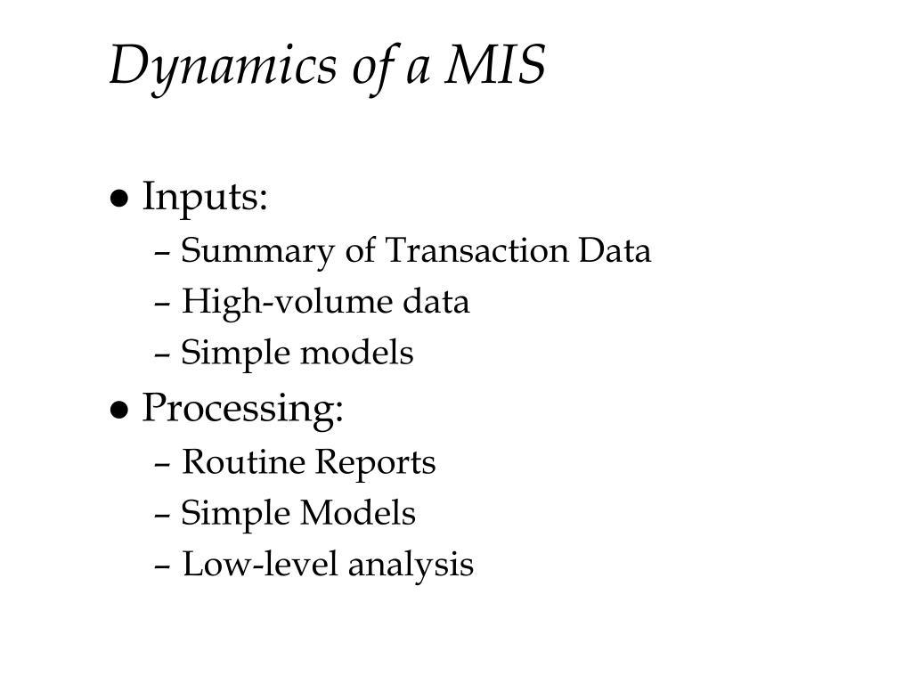 Dynamics of a MIS