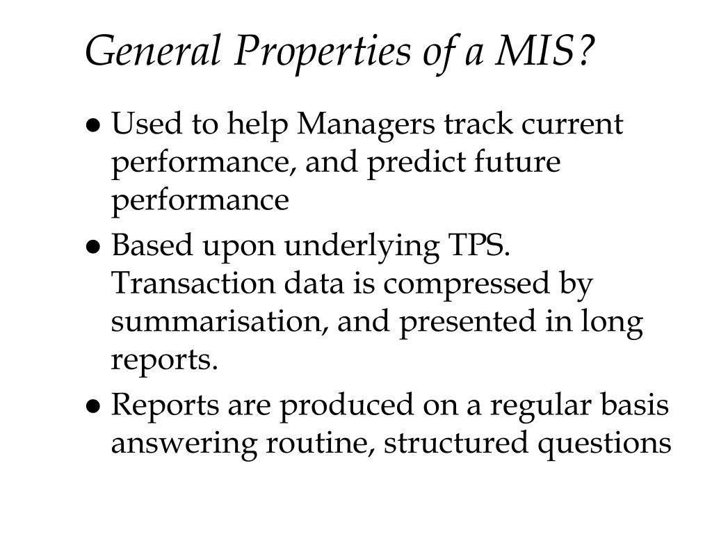 General Properties of a MIS?