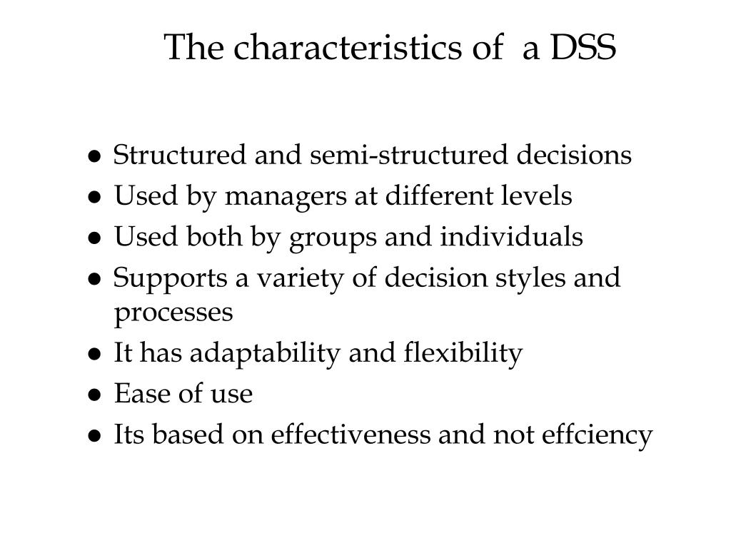 The characteristics of  a DSS