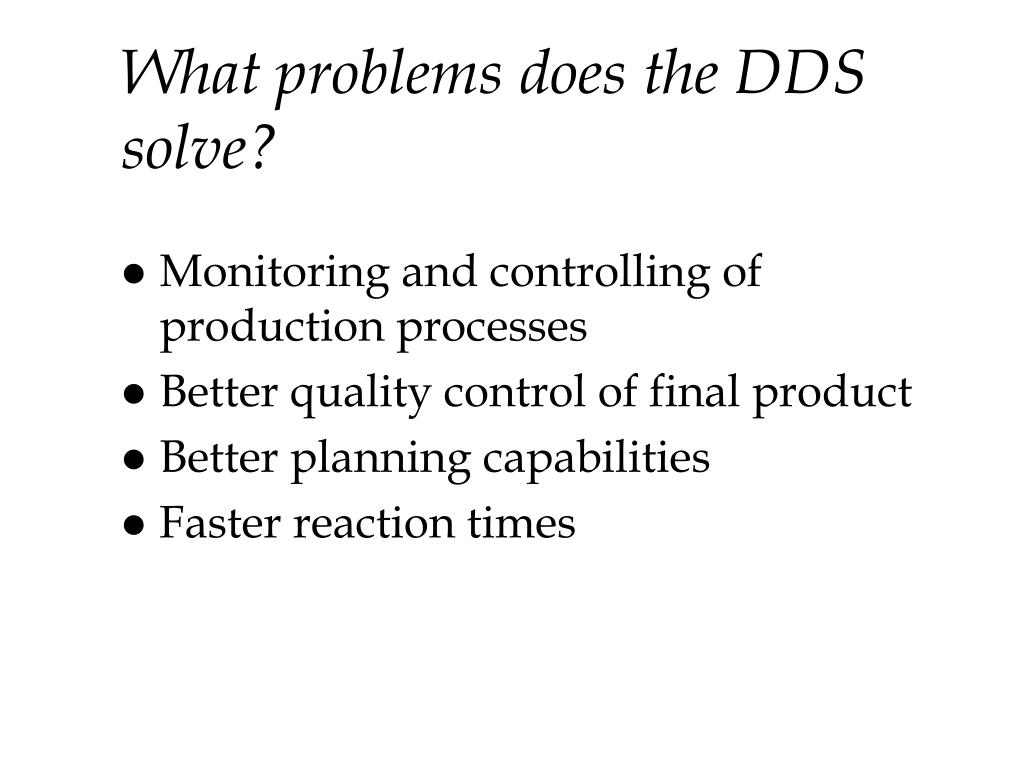 What problems does the DDS solve?