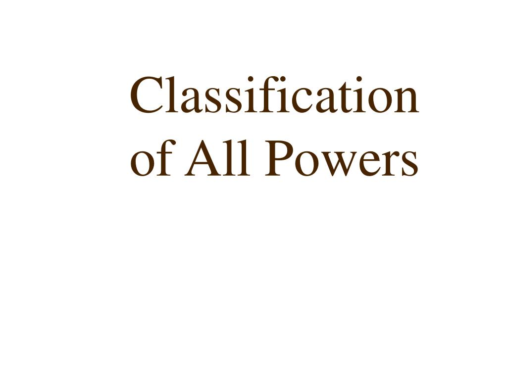 Classification of All Powers