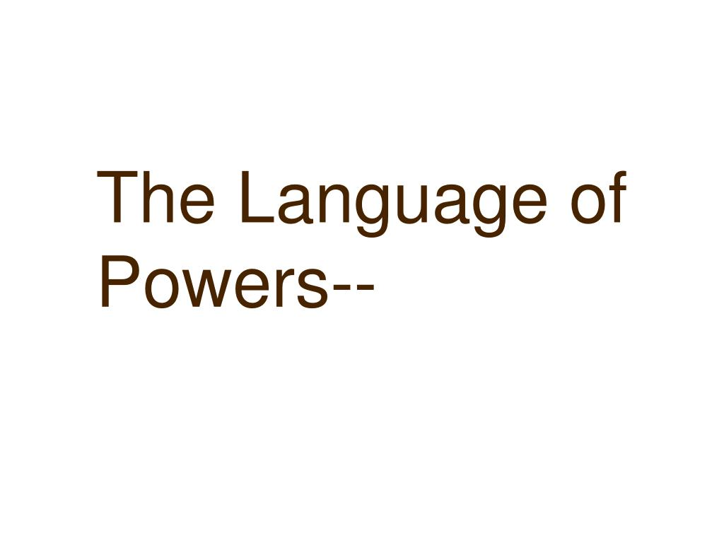The Language of Powers--
