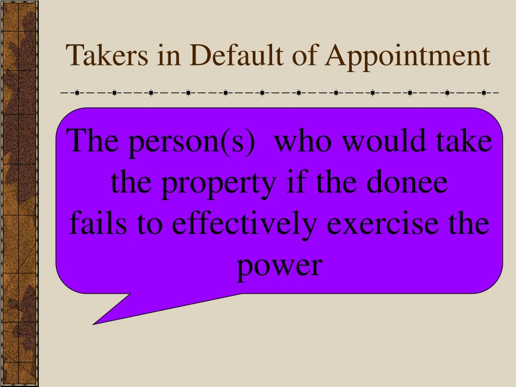 Takers in Default of Appointment