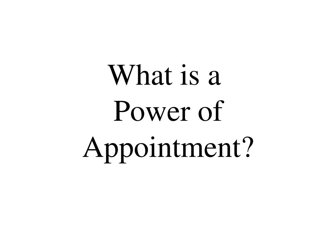 What is a Power of Appointment?