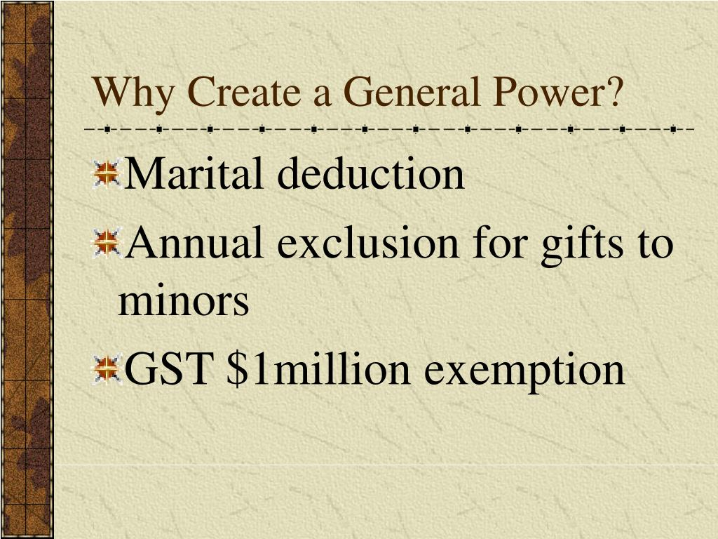 Why Create a General Power?