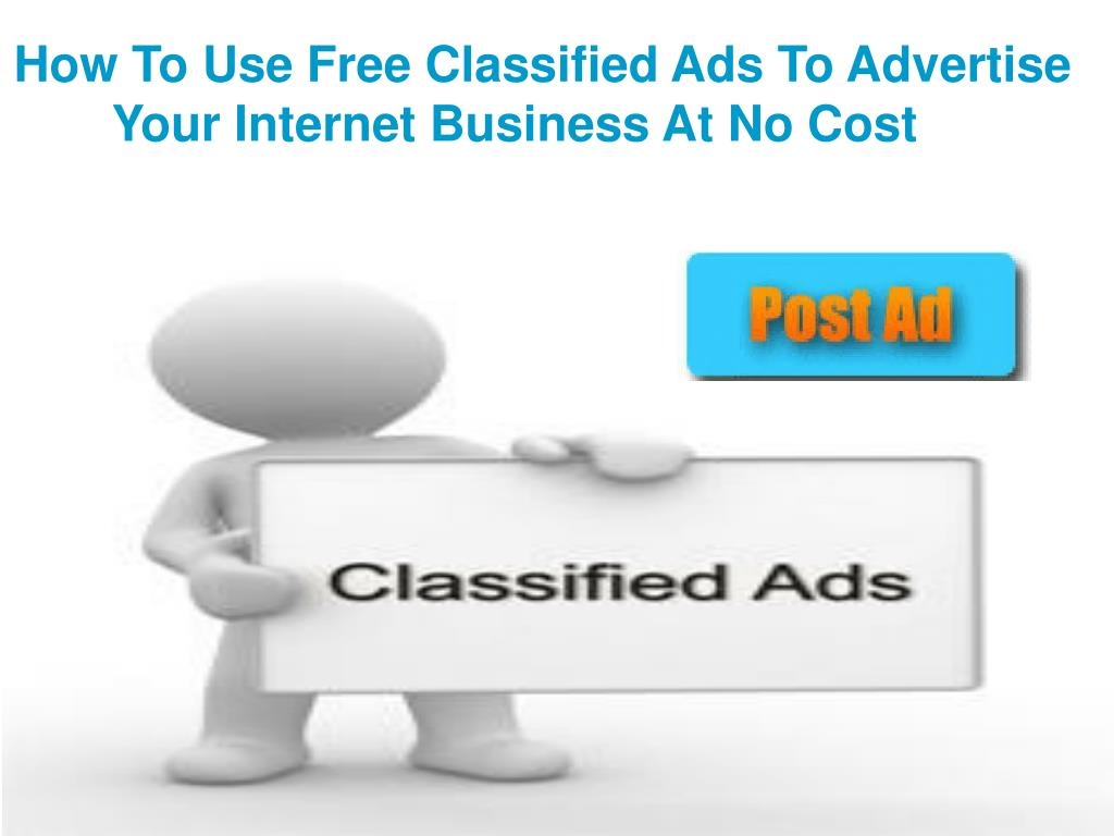 How To Use Free Classified Ads To Advertise               	Your Internet Business At No Cost