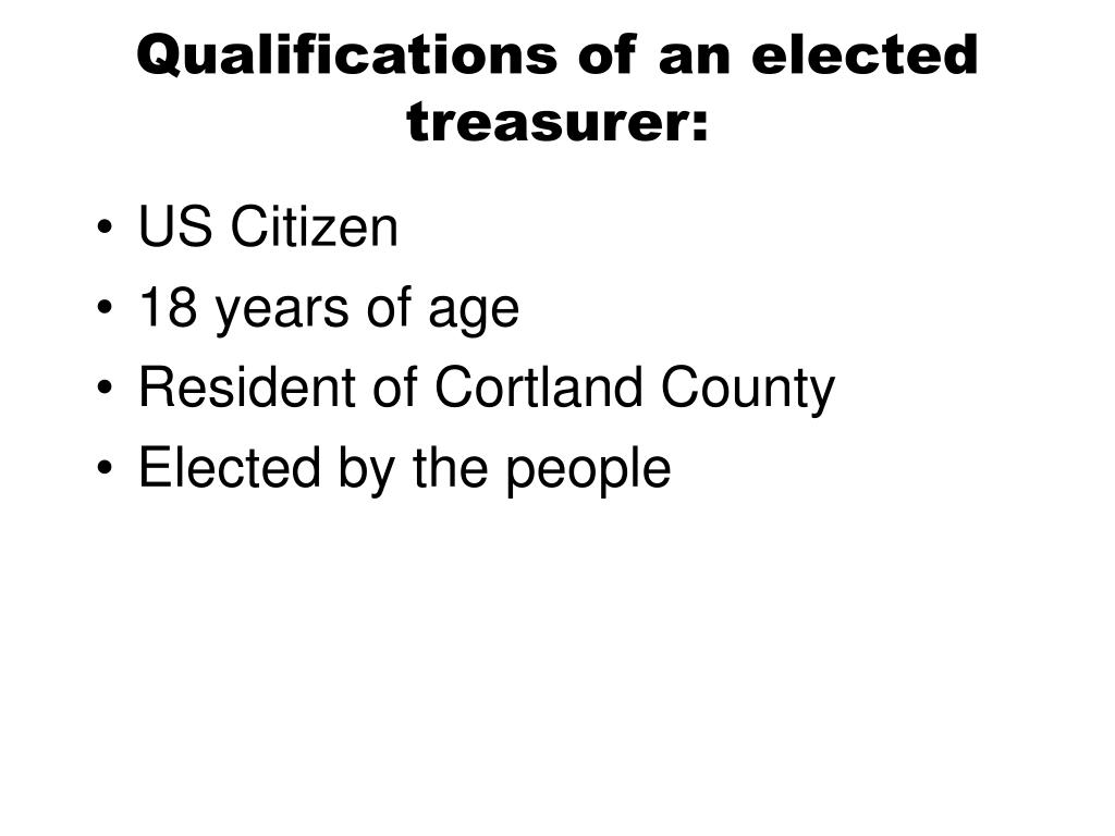 Qualifications of an elected treasurer: